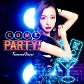 COME PARTY! [CD+DVD]<初回限定盤/Type-A>