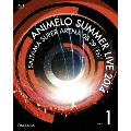 ANIMELO SUMMER LIVE 2014 ONENESS 08.29