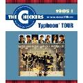 1985 I Typhoon' TOUR