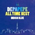 DEPAPEPE ALL TIME BEST~INDIGO BLUE~ [CD+DVD]<初回生産限定盤>