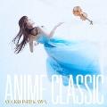 ANIME CLASSIC [CD+DVD]<初回限定盤>