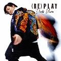 (RE)PLAY <CHOREO VIDEO盤> [CD+DVD]