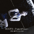 ROOTS ~Piano & Voice~ [CD+DVD]<初回生産限定盤>