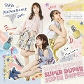 SUPER DUPER [CD+Blu-ray Disc]<初回生産限定盤A>
