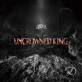 UNCROWNED KING [CD+DVD+ブックレット]<限定盤TYPE-A>
