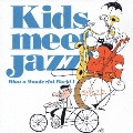 Kids Meets Jazz!~What a wonderful world!