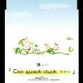 Coo quack cluck ク・ク・ルー