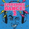 エヴリバディ・ダンス! 2
