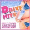 DRIVE HITS~TRANCE SUMMER BEST~