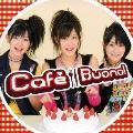 Cafe Buono!  [CD+DVD]<初回生産限定盤>