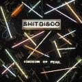 Shitdisco/KINGDOM OF FEAR. [SICP-1473]