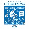 "Manhattan Records presents ""CITY HIP POP MIX"" mixed by YOSA"