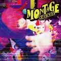 MONTAGE [CD+DVD]<初回限定盤A>