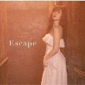 Escape [CD+DVD]<初回生産限定盤SP>