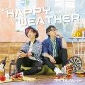 HAPPY WEATHER<初回限定盤>