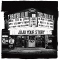 YOUR STORY [4CD+DVD+豪華ブックレット]<初回生産限定盤>
