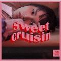 Sweet Cruisin' [CD+DVD]<初回生産限定盤>