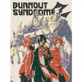 BURNOUT SYNDROMEZ [CD+Blu-ray Disc+コミック]<初回生産限定盤>