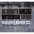 ウォーレイ・マナー:ザ・ロン・マシューソン・テイプス Vol.1