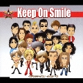 Keep On Smile