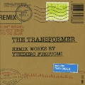 The Transformer -Remix Works by Yukihiro Fukutomi-
