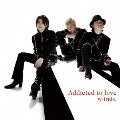 Addicted to love<通常盤A>