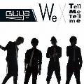 We/Tell me Tell me