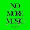 NO MORE MUSIC [CD+DVD]<初回生産限定盤>