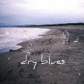 dry blues [CD+DVD]