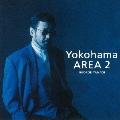 Yokohama AREA 2