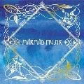 TVアニメ『メルヘン・メドヘン』オリジナルサウンドトラック MarMad Musik