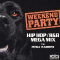 WEEKEND PARTY HIP HOP/R&B MEGA MIX by MEGA RAIDERS