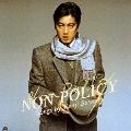 NON POLICY