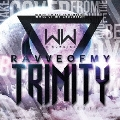 RAVVE OF MY TRINITY [CD+DVD]<完全限定生産盤/TYPE-α>