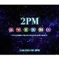 GALAXY OF 2PM リパッケージ [CD+2DVD+フォトブックレット]<初回生産限定盤>