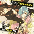 Scared Rider Xechs CHARACTER CD ~STAR YELLOW DISC~ 無敵のTwinkle★Star