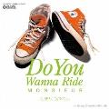 Do You Wanna Ride/Empty Shore(あと一日だけの夏)<初回限定盤>