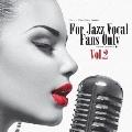 寺島靖国プレゼンツ For Jazz Vocal Fans Only Vol.2