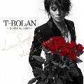 T-BOLAN ~夏の終わりに BEST~ LOVE SONGS +1 & LIFE SONGS [2CD+DVD]