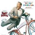 オリジナル・サウンドトラック・スコア ピーウィーの大冒険 バック・トゥ・スクール