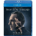 ファントム・スレッド [Blu-ray Disc+DVD]