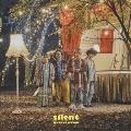 silent [CD+DVD]<初回限定盤A>