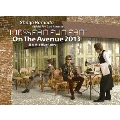 ON THE AVENUE 2013「曇り時々雨のち晴れ」 [Blu-ray Disc+2CD]<完全生産限定盤>
