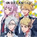 ドラマCD『DREAM!ing』 ~ぶらり!冬の東京観光!~