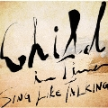 Child In Time<初回限定盤>