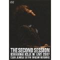 THE SECOND SESSION KIKKAWA KOJI LIVE 2007 CLUB JUNGLE EXTRA TARZAN RETURNS<通常盤>