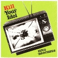 KILL YOUR IDOL<初回限定盤>