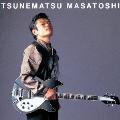 TSUNEMATSU MASATOSHI<完全限定生産盤>