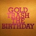 GOLD TRASH [2CD+Blu-ray Disc+フォトブック]<完全生産限定豪華盤>