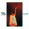 Pure White Live '94